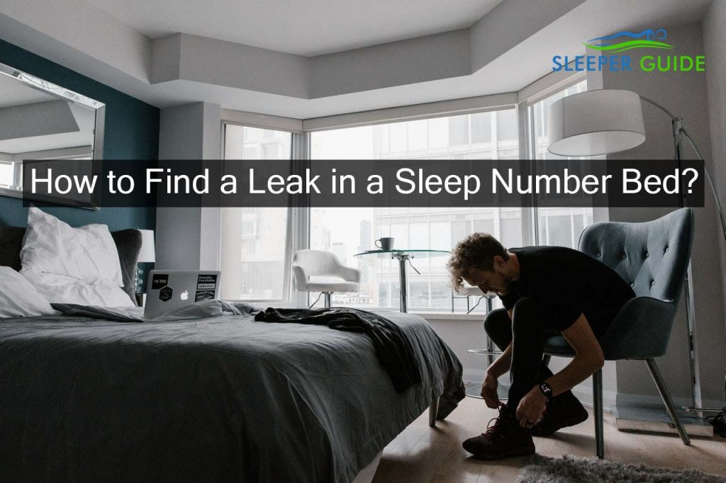 How to Find a Leak in a Sleep Number Bed?