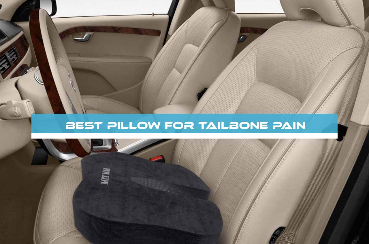 Best Pillow for Tailbone Pain