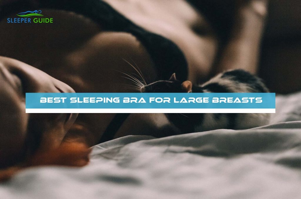 Best Sleeping Bra for Large Breasts
