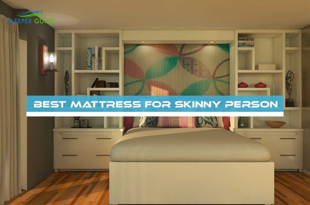 Best Mattress for Skinny Person