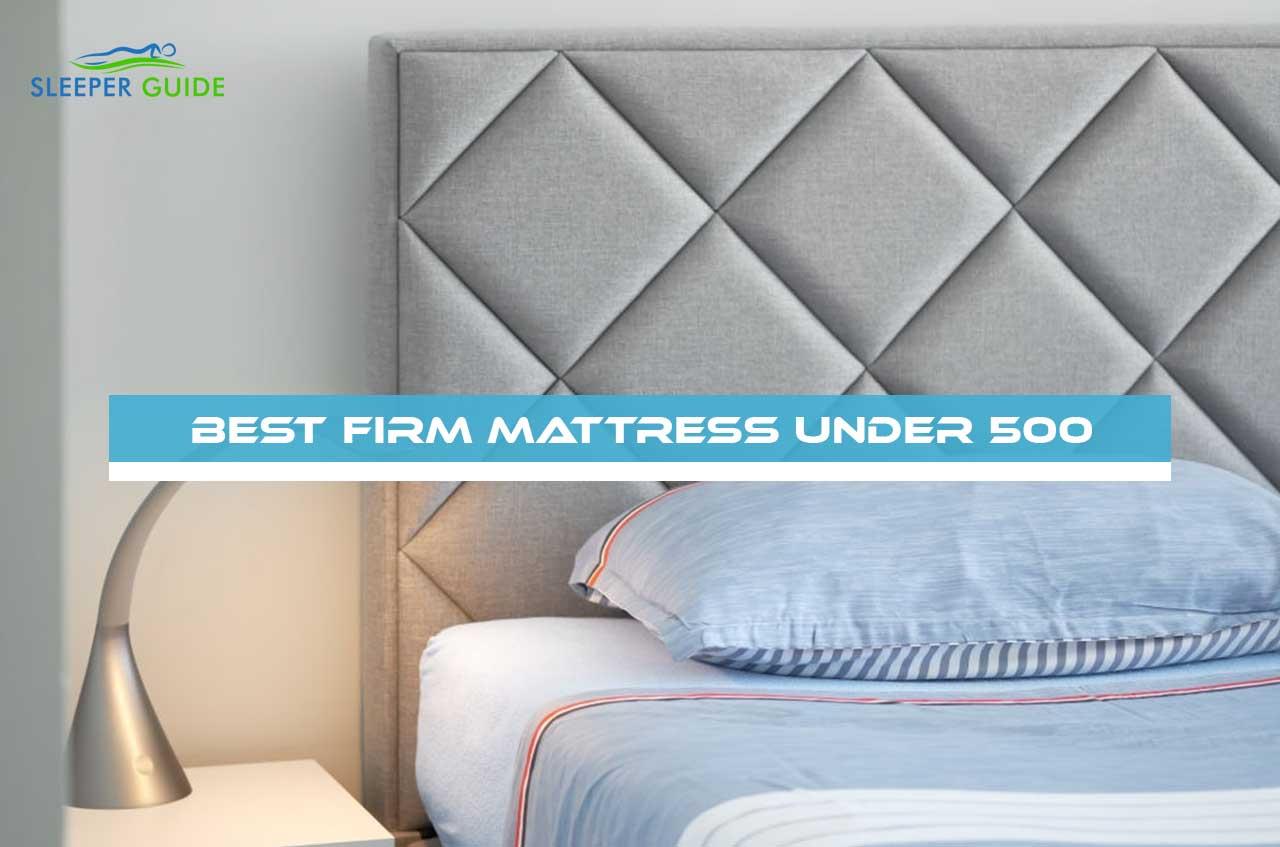 Best Firm Mattress under 500