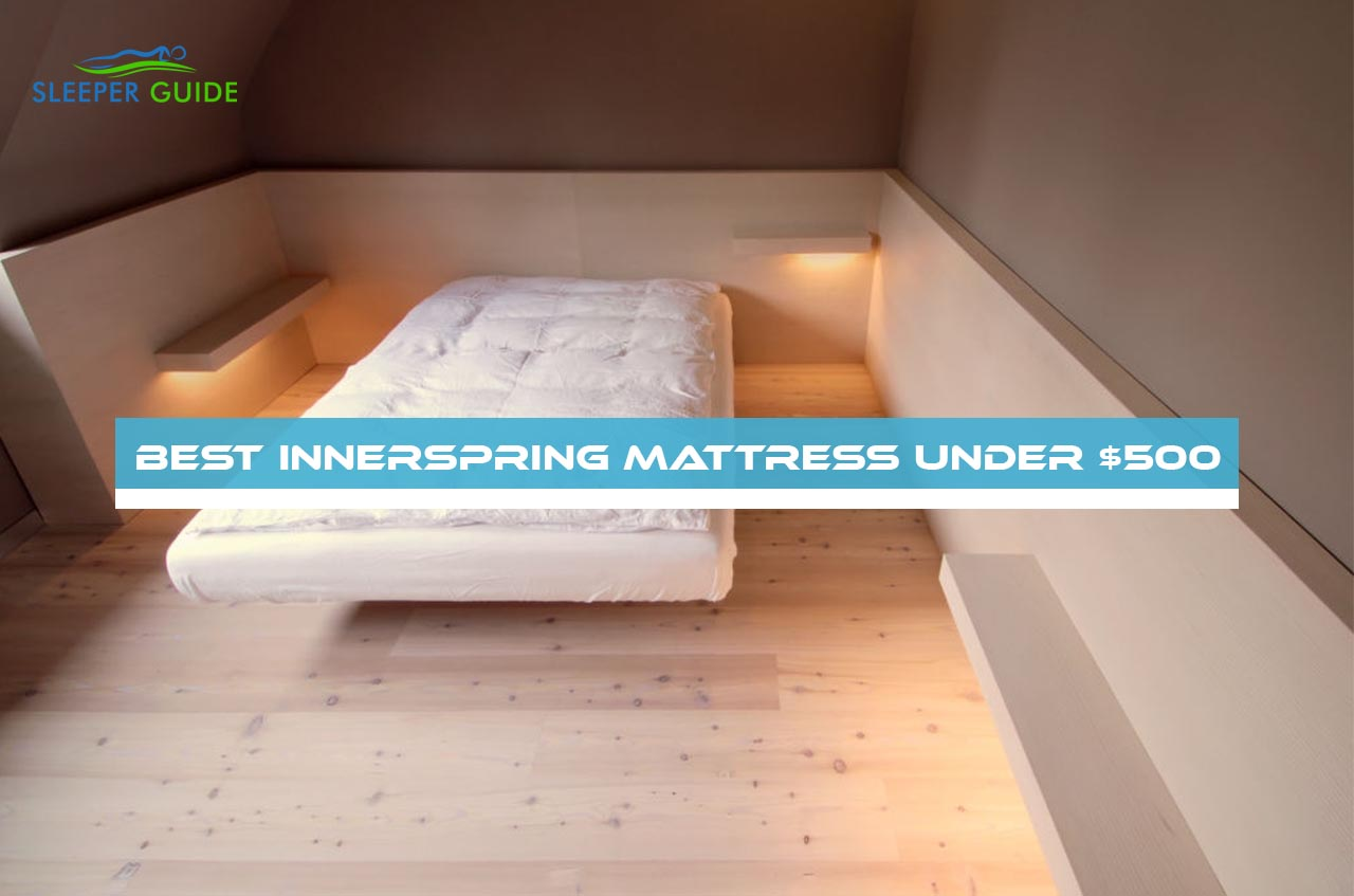 Best Innerspring Mattress Under $500