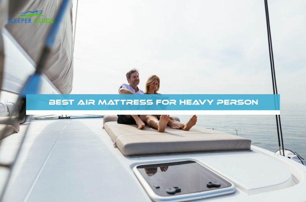 Best Air Mattress for Heavy Person