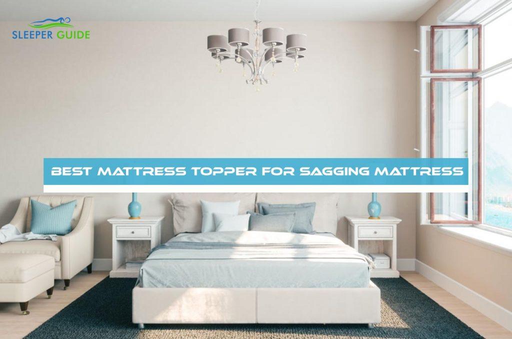 Best Mattress Topper for Sagging Mattress